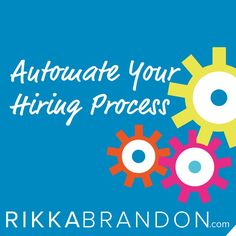 Easy automation tricks anyone can use to make hiring easier at http://www.rikkabrandon.com/automate-your-hiring-process/