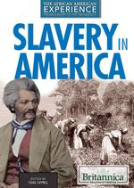 Slavery in America, 1st Edition - Gale - 978-1680480382 - Black History Month Gale Resources