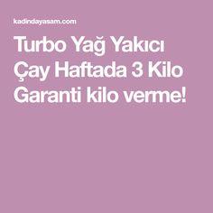 Turbo Yağ Yakıcı Çay Haftada 3 Kilo Garanti kilo verme!