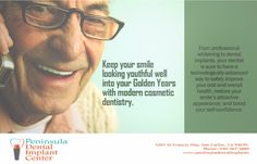 Seniors, you've never had so many convenient, safe ways to boost the look of your smile, your oral health, and your confidence. Call Peninsula Dental Implant Center for your customized smile makeover. #smilemakeover #dentalimplants