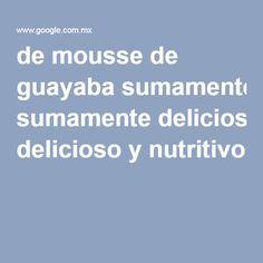 de mousse de guayaba sumamente delicioso y nutritivo