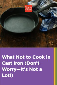 The list of what not to cook in cast iron is much, much shorter than the things you should—we promise. Cast Iron Skillet Cooking, Iron Skillet Recipes, Cast Iron Recipes, Skillet Meals, Cast Iron Care, Bubble Bread, Halibut Recipes, Food Hacks, Food Tips