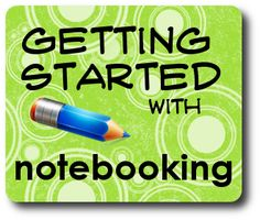 Homegrown Learners - Home - Homeschool Guest - Getting Started WithNotebooking