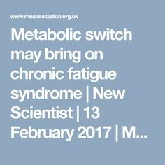 Metabolic switch may bring on chronic fatigue syndrome | New Scientist | 13 February 2017 | ME Association