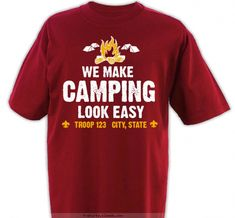 We Make Camping Look Easy - Boy Scout™ Wolf Scouts, Cub Scouts, Girl Scouts, Scout Activities, Camping Activities, Scout Clothing, Girl Scout Shirts, Boy Scout Camping, Scout Mom