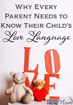 Why Every Parent Needs to Know Their Child's Love Language - Knowing how your child best gives and receives love will help you ensure your child grows up feeling truly loved. Find out how...*Important read for parents*