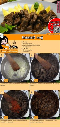 Resztelt máj recept elkészítése videóval Good Food, Yummy Food, Tasty, Meat Recipes, Cooking Recipes, Hungarian Recipes, How To Cook Pasta, Diy Food, Food To Make