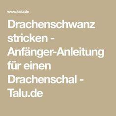 Drachenschwanz stricken - Anfänger-Anleitung für einen Drachenschal - Talu.de