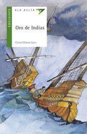 Oro de Indias. Carlos Villanes Cairo. Editorial Edelvives, 2011
