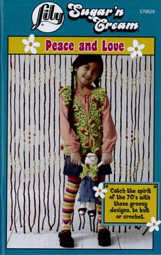 Catch the 70's spirit with these groovy designs to knit and crochet. Featuring a Vest, Hoodie, Poncho, hat and more for US child sizes 2 to 8 and some matching outfits for Ella, Lily's doll. All patterns are for the easy knitter and crochetist. Softcover: 39 pages.
