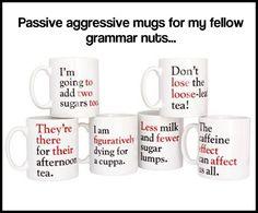 For the passive aggressive grammar nuts…