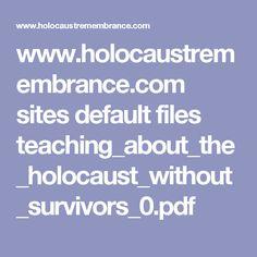 www.holocaustremembrance.com sites default files teaching_about_the_holocaust_without_survivors_0.pdf