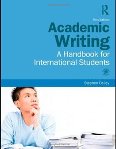 Joint Honours Programme: Sport and Leisure Education Bundle: Academic Writing: A Handbook for International Students by Stephen Bailey. $34.14. Publication: March 10, 2011. Edition - 3. Author: Stephen Bailey. Publisher: Routledge; 3 edition (March 10, 2011)