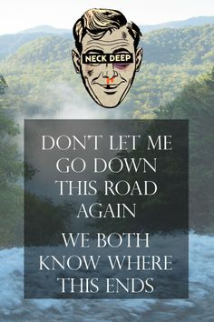 neck deep - i like her cuz she's smart and strong and independent she puts me in my place