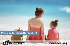 Had enough of winter? Here are some great tips for planning a budget-friendly vacation! #budget #vacation #creditunion #bccu