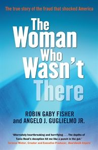 'The Woman Who Wasn't There: The true story of the fraud that shocked America' by Robin Gaby Fisher and Angelo J. Guglielmo Jr. #June2012 #NonFiction #TrueCrime #September11