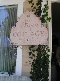 Rose cottage sign, thinking of our daughter.