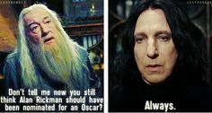 Alan Rickman's Snape should have been nominated for an Oscar!