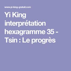 Yi King interprétation hexagramme 35 - Tsin : Le progrès