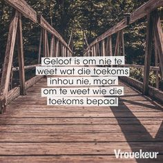 Geloof is. Pray Quotes, Bible Qoutes, Mommy Quotes, Quotes About God, Wise Quotes, Beautiful Verses, Afrikaanse Quotes, Walk By Faith, Christian Quotes