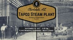 TAPCO Celebrates 100 Years  Event is sponsored by the Clarkdale Historical Society and Museum and is free to the public.