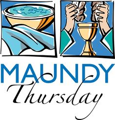 Maundy Thursday -- the Washing & Breaking of Bread
