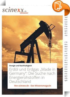 """Erdöl und Erdgas """"Made in Germany""""    ::  Deutschland ist Windkraftweltmeister, die Solarenergie boomt und auch andere erneuerbare Energien machen in den letzten Jahren immer stärker als Energielieferanten von sich reden. Die heimischen Kernkraftwerke tragen - trotz Atomausstiegs – neben Braun- und Steinkohle aus deutschen Landen ebenfalls erheblich dazu bei, dass genügend Strom und Wärme aus der Leitung fließt.  Für den großen Rest der Energie jedoch, immerhin rund 60 Prozent des Beda..."""