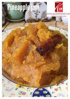 Quick and Easy 30 minutes Homemade Pineapple Jam 分钟简易凤梨酱) - Guai Shu Shu Cantaloupe Recipes, Radish Recipes, Jam Recipes, Raw Food Recipes, Sweet Recipes, Cooking Recipes, Cooked Pineapple, Pineapple Jam, Kitchens