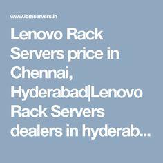 Lenovo Rack Servers price in Chennai, Hyderabad|Lenovo Rack Servers dealers in hyderabad, chennai|Lenovo Rack Servers pricelist|Lenovo Rack Servers models|Lenovo Rack Servers price in india|telangana|kerala|bangalore|andhra|hyderabad Hyderabad, Chennai, Kerala, Showroom, Ibm, Tower, India, Models, Desktop