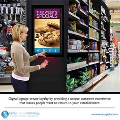 #DigitalSignage create #loyalty by providing a #unique #customer #experience that makes people want to return to your establishment. #TucanaGlobalTechnology #Manufacturer #HongKong