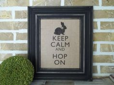 Keep Calm and Hop On  Burlap Print by SimplyFrenchMarket on Etsy, $17.00