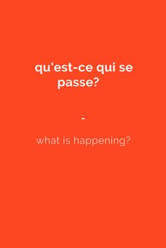 qu'est-ce qui se passe? - what is happening? Subscribe to www.talkinfrench.com to download a massive FREE French language package.