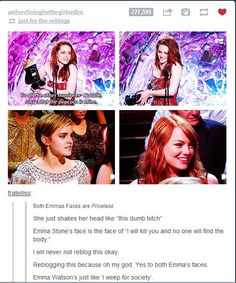 Kristen Stewart- omg I just won lol Emma Watson- you're a freaking idiot Emma Stone- your stupidity disgusts me Ft Tumblr, Tumblr Posts, Tumblr Funny, Lol, Emma Stone, Look At You, Laughing So Hard, Kristen Stewart, Just For Laughs