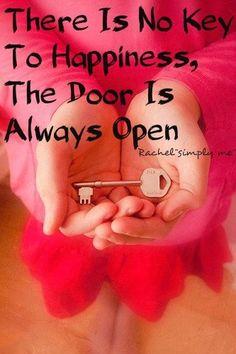 Não há uma chave para a felicidade, a porta está sempre aberta.