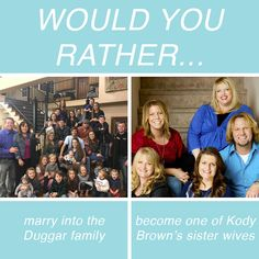 Would You Rather Reality TV Questions In Honor Of Valentine's Day Sister Wives, Reality Tv Stars, Duggar Family, Would You Rather, Fun Games, Sisters, This Or That Questions, Day, Cool Games