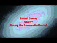 Lindell Cooley GLORY in Brownsville.m4v ........... Sometimes the Lord just wants to hear your heart sing to him!