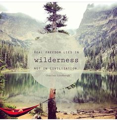 Wilderness is too precious to not protect -oh, love the hammock