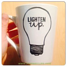 A personal favorite from my Etsy shop https://www.etsy.com/listing/236144364/lighten-up-lightbulb-mug-funny-relax