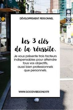 LES 3 CLÉS DE LA RÉUSSITE – Good Vibes Only Wh Questions, This Or That Questions, Coaching, Its Ok, Good Vibes Only, Motivation, Letter Board, Lifestyle, Planning