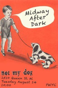 Midway After Dark at Not My Dog, Tues Aug 14