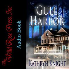 GULL HARBOR now on #audible! A dangerous #ghost + an ex-boyfriend await Claire...#1 Bestseller on #Kindle + #Nook now an #audiobook