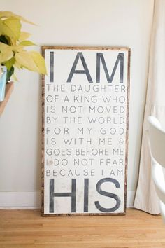 I am the daughter of a King who is not moved by the world. For my God is with me and goes before me. Do not fear because I am His.
