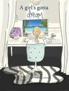 A girl gotta dream ♡