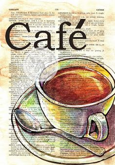 Cafe' Mixed Media Drawing on Distressed, French/English Dictionary - flying shoe. - Cafe' Mixed Media Drawing on Distressed, French/English Dictionary – flying shoes art studio - Coffee Love, Coffee Art, Coffee Drawing, Journal D'art, Newspaper Art, Book Page Art, French Cafe, Dictionary Art, Shoe Art