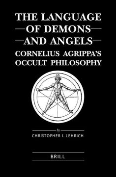 The Language of Demons and Angels Cornelius Agrippa& Occult Philosophy - Christopher I. Occult Symbols, Occult Art, The Occult, Magick Book, Witchcraft, Magick Spells, Washington University, Cornelius Agrippa, Gothic Books
