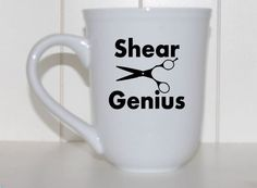 Funny coffee mug, shear genius, hair stylist, cutting shears, novelty coffee mug, coffee, gifts under 20, gift for him, gift for her by WitticismsRus on Etsy https://www.etsy.com/listing/220747894/funny-coffee-mug-shear-genius-hair