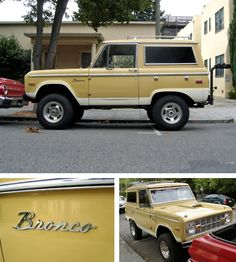 To drive a First Gen Ford Bronco.