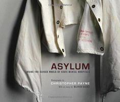 Asylum: Inside the Closed World of State Mental Hospitals by Christopher Payne et al., http://www.amazon.com/dp/0262013495/ref=cm_sw_r_pi_dp_7klFtb1G646FF