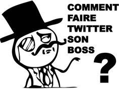 Comment faire Twitter son boss ?