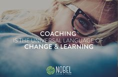 """""""Coaching Is the Universal Language Of CHANGE & LEARNING."""" - CNN  Would you like to learn more how it works with Nobel Coaching & Tutoring? http://nobelcoaching.com/coaching/ #nobelcoaching #coaching #change #learning #development #growth #education"""